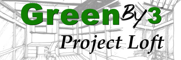 The GreenBy3 Project Loft
